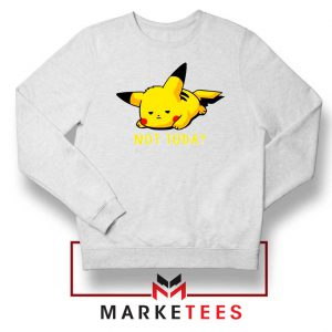 Pikachu Quote Not Today White Sweater