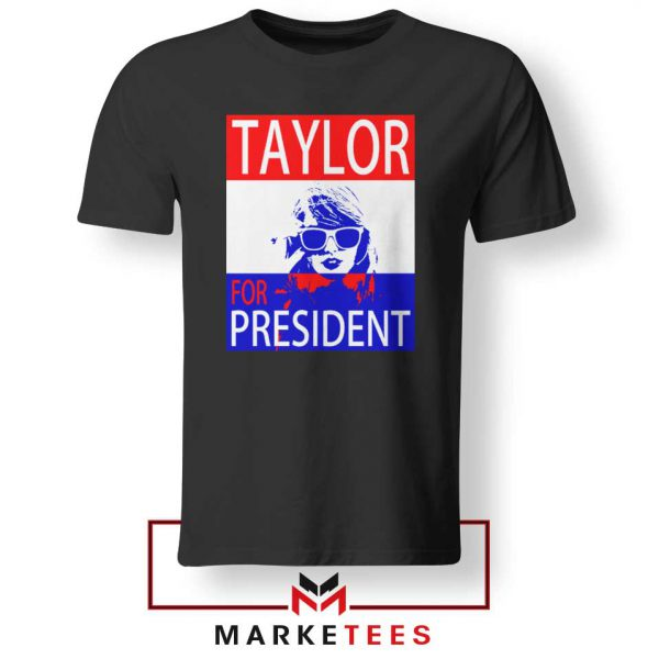 Taylor Swift For President Black Tee Shirts