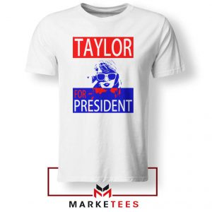 Taylor Swift For President Tee Shirts