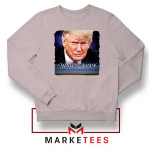 The Wall Is Coming Grey Sweatshirt