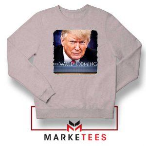 The Wall Is Coming Grey Sweatshirt