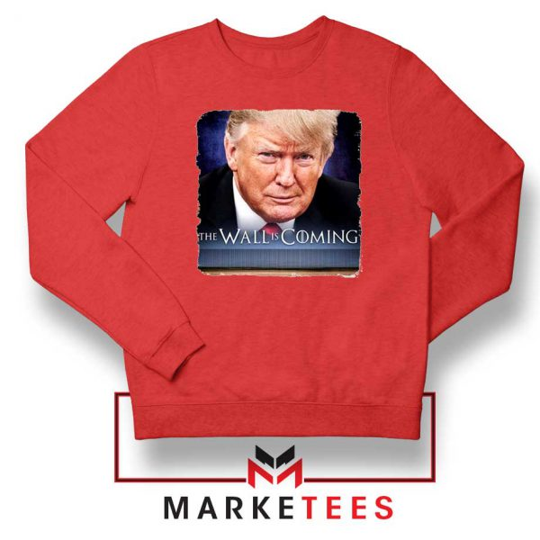 The Wall Is Coming Red Sweatshirt