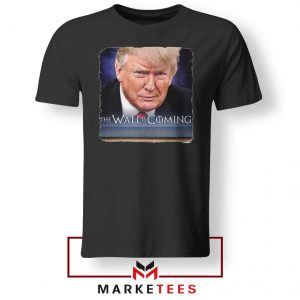 The Wall Is Coming Tshirt