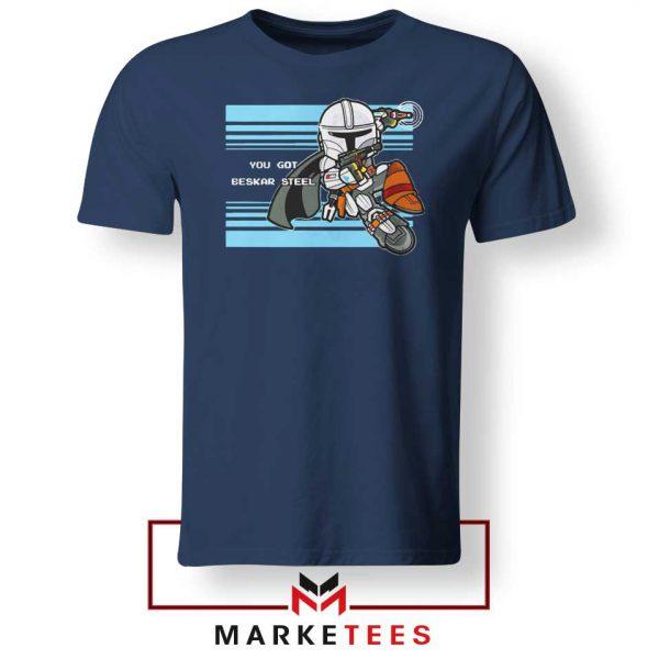 You Got Beskar Steel Starwars Navy Blue Tee Shirt