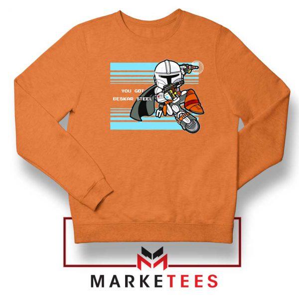 You Got Beskar Steel Starwars Orange Sweater