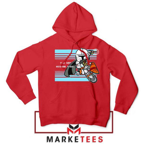 You Got Beskar Steel Starwars Red Hoodie