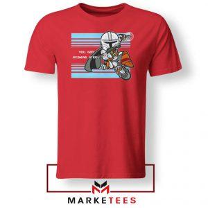 You Got Beskar Steel Starwars Red Tee Shirt