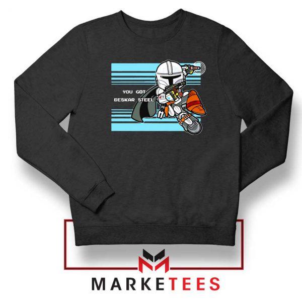 You Got Beskar Steel Starwars Sweater