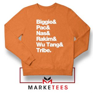 Biggie 2 Pac Nas Rakim Wu Tang Tribe Orange Sweatshirt