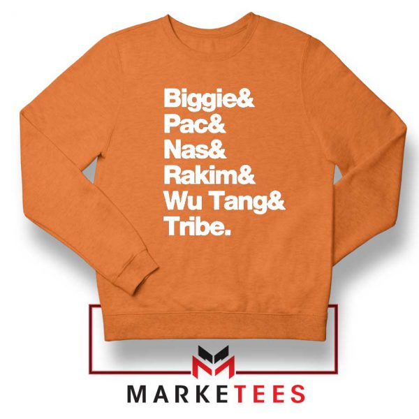 Biggie 2 Pac Nas Rakim Wu Tang Tribe Orange Sweatshirt