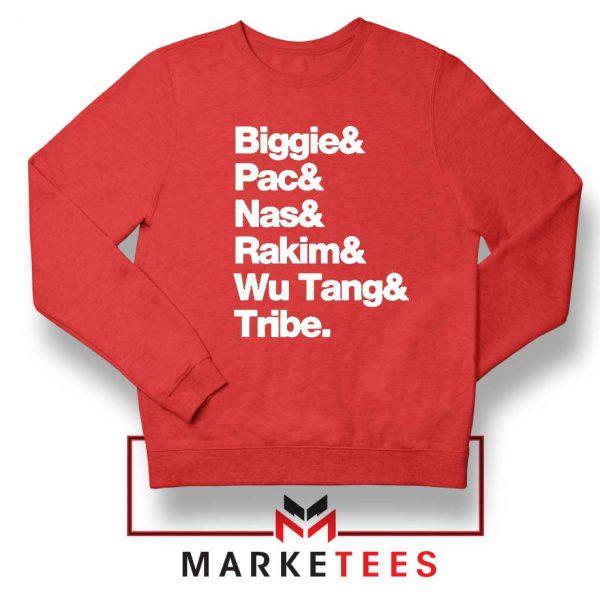 Biggie 2 Pac Nas Rakim Wu Tang Tribe Red Sweatshirt