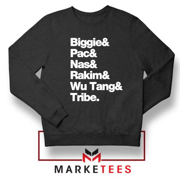 Biggie 2 Pac Nas Rakim Wu Tang Tribe Sweatshirt
