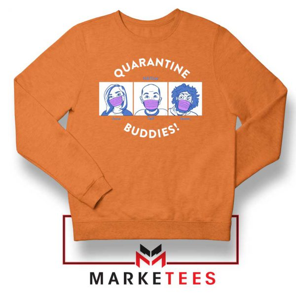 HDTGM Quarantine Orange Sweatshirt