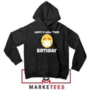 Happy Quarantined Birthday Hoodie