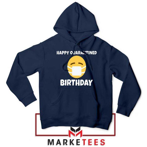 Happy Quarantined Birthday Navy Blue Hoodie