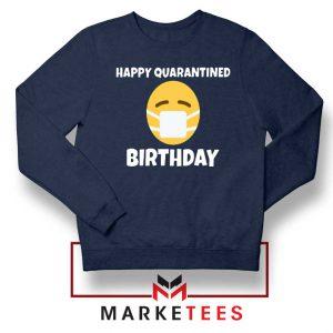 Happy Quarantined Birthday Navy Blue Sweatshirt