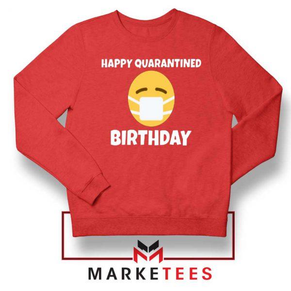 Happy Quarantined Birthday Red Sweatshirt
