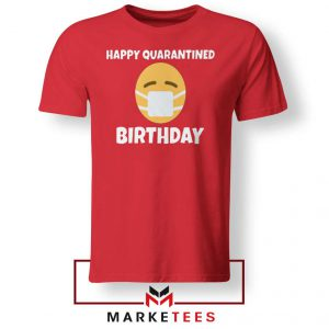 Happy Quarantined Birthday Red Tshirt