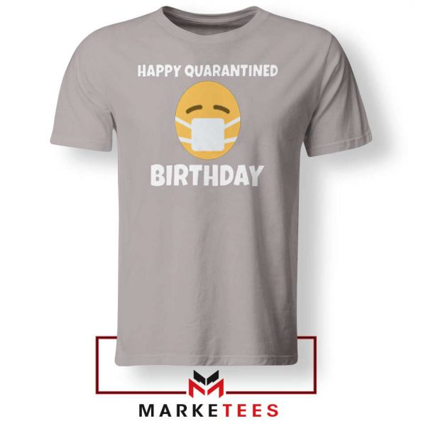 Happy Quarantined Birthday Sport Grey Tshirt