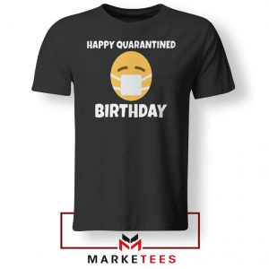 Happy Quarantined Birthday Tshirt
