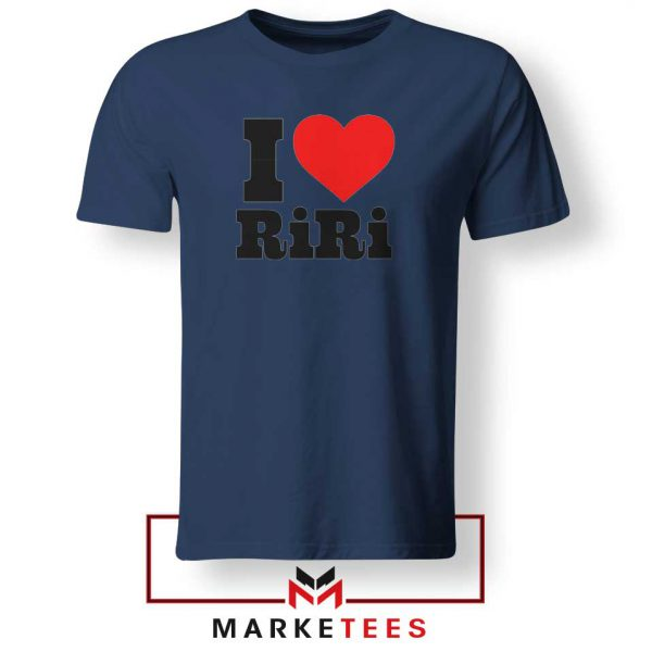 Quote I Love RiRi Navy Blue Tee Shirt