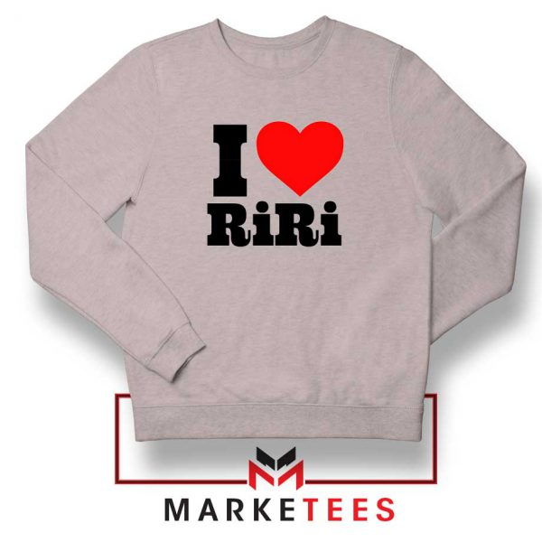 Quote I Love RiRi Sport Grey Sweater