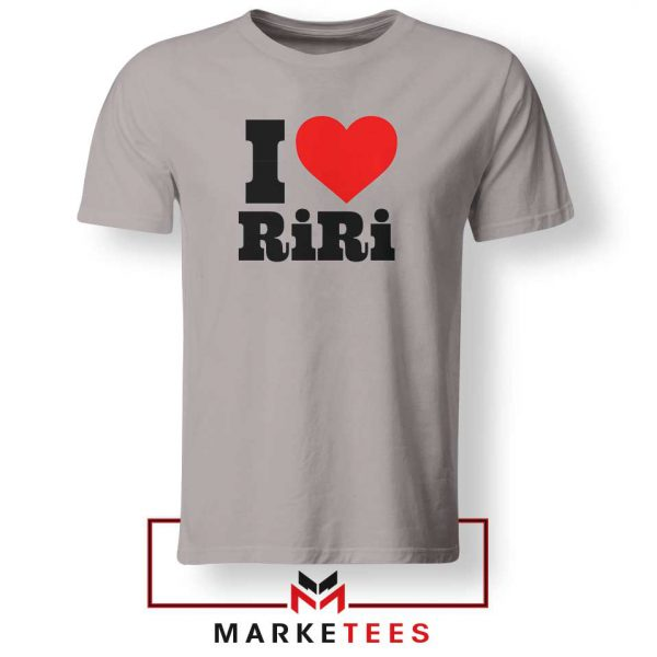 Quote I Love RiRi Sport Grey Tee Shirt