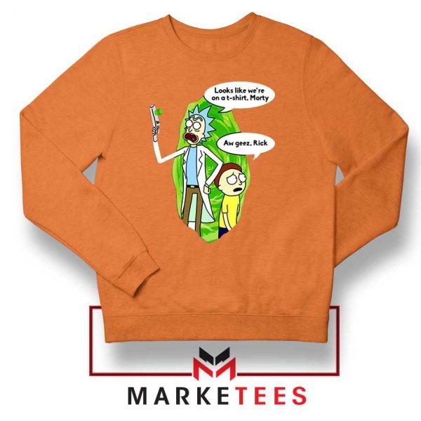 Rick And Morty Looks Like We're On A Phone Orange Sweatshirt