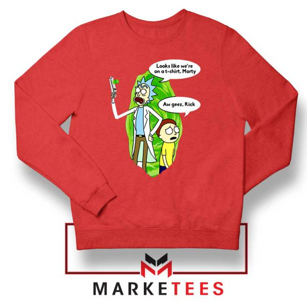 Rick And Morty Looks Like We're On A Phone Red Sweatshirt