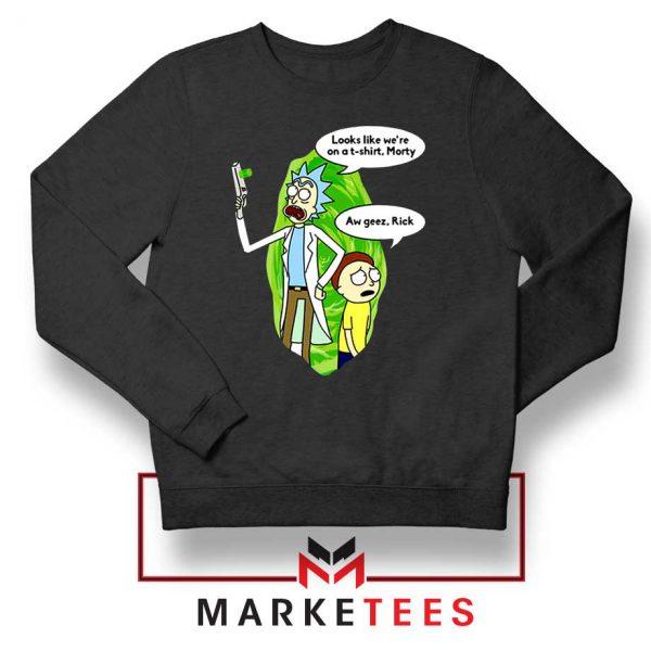 Rick And Morty Looks Like We're On A Phone Sweatshirt