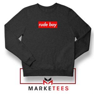 Rude Boy Music Rihanna Black Sweatshirt
