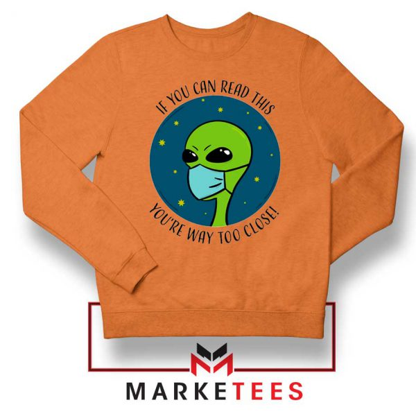 Social Distancing Alien Orange Sweatshirt