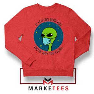 Social Distancing Alien Red Sweatshirt