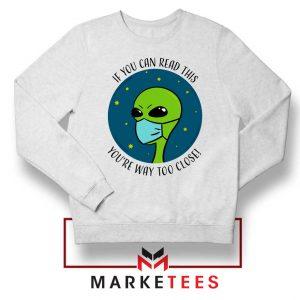 Social Distancing Alien Sweatshirt
