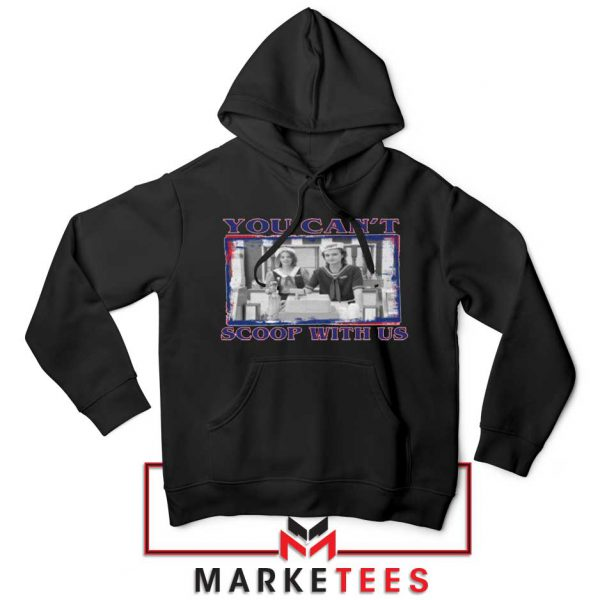 Stranger Things You Cant Scoop Black Hoodie
