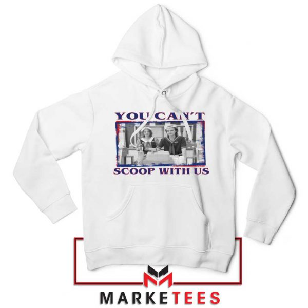 Stranger Things You Cant Scoop Hoodie