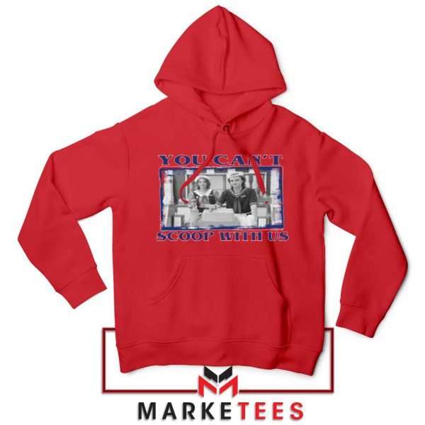 Stranger Things You Cant Scoop Red Hoodie