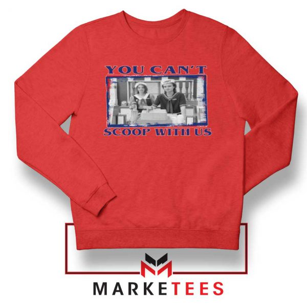 Stranger Things You Cant Scoop Red Sweatshirt