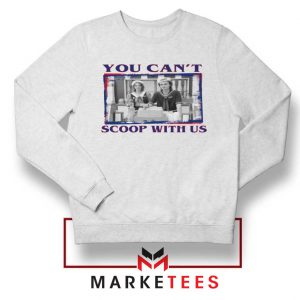 Stranger Things You Cant Scoop Sweatshirt