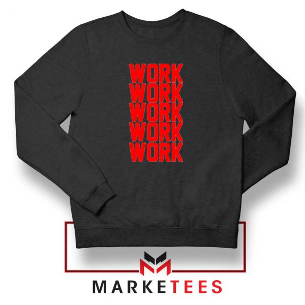 Work Work Rihanna Black Sweater