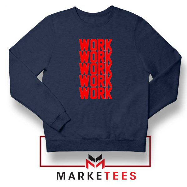 Work Work Rihanna NAvy Blue Sweater