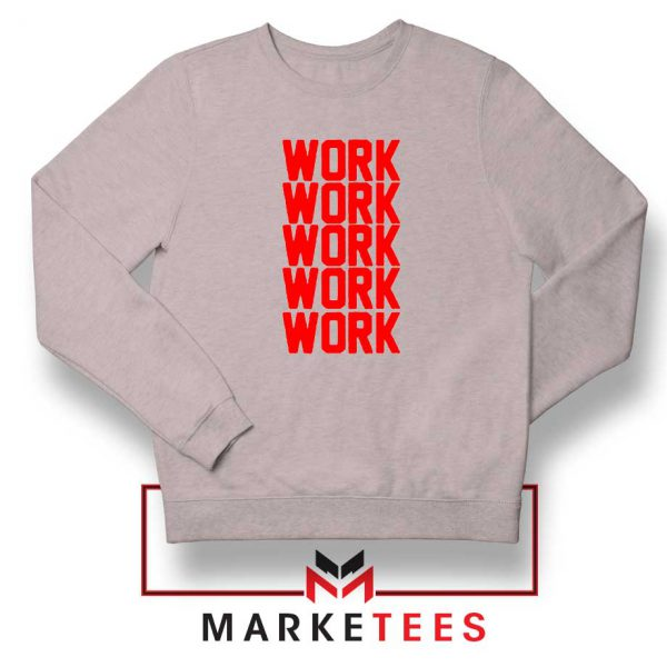 Work Work Rihanna Sport Grey Sweater