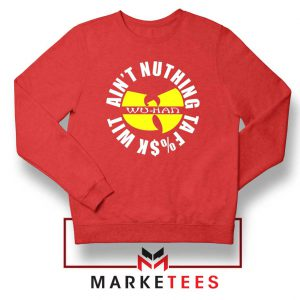Wu Han Aint Nuthing Ta Fuck Wit Red Sweater