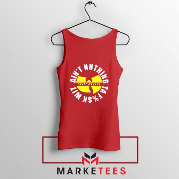 Wu Han Aint Nuthing Ta Fuck Wit Red Tank Top