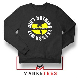 Wu Han Aint Nuthing Ta Fuck Wit Sweater