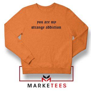 You Are My Strange Addiction Orange Sweater