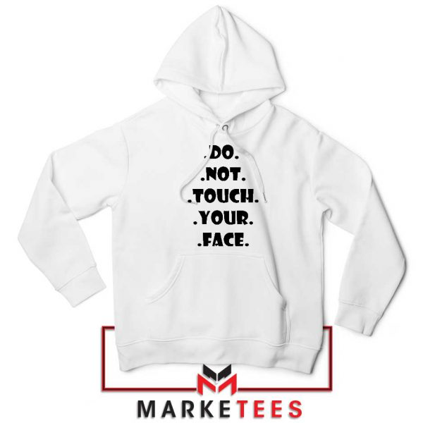 Do Not Touch Your Face Hoodie
