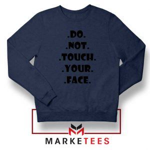 Do Not Touch Your Face Navy Blue Sweatshirt