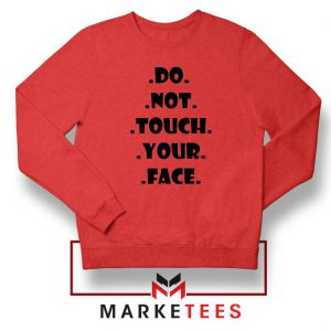 Do Not Touch Your Face Red Sweatshirt