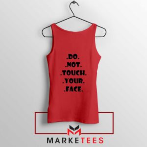 Do Not Touch Your Face Red Tank Top